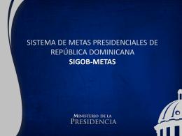 SISTEMA DE METAS PRESIDENCIALES DE REPUBLICA