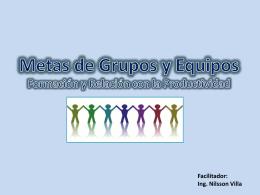 3. Metas de Grupos y Equipos - Ing. Nilsson José Villa Martínez