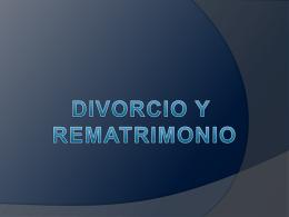 Divorcio y rematrimonio - Carpe Diem – Cogito ergo sum