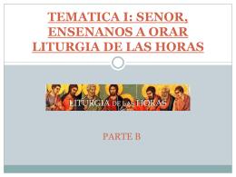 TEMATICA I: SENOR, ENSENANOS A ORAR LITURGIA DE LAS
