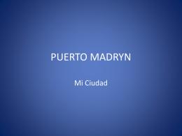 11. Municipalidad de Puerto Madryn Provincia del Chubut.