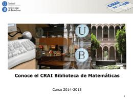 Conoce el CRAI Biblioteca de Matemáticas. Curso 2014-2015
