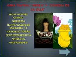 OBRA TEATRAL MEDEA Y COMEDIA DE LA OLLA
