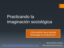 Practicando la imaginación sociológica