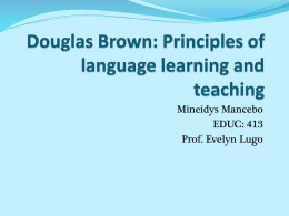 Douglas Brown: Principles of language learning and - EDUC-413