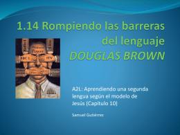 1.12 Rompiendo las barreras del lenguaje DOUGLAS BROWN