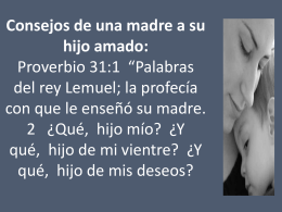 Consejos de una madre a su hijo amado: Proverbio 31:1 *Palabras