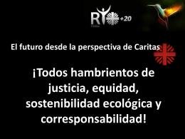 El Futuro desde la perspectiva de Cáritas: En Río+20