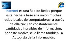 Internet es una Red de Redes porque está hecha a base a la unión