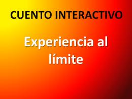 cuento interactivoEXPERIENCIA AL L´MITE.