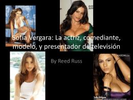 Sofía Vergara: La actriz, comediante, modelo, y
