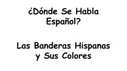 Las Banderas Hispanas y sus Colores