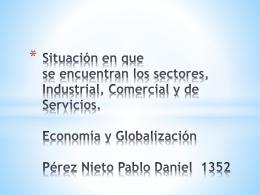 Situación en que se encuentran los sectores, Industrial, Comercial y