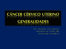 CÁNCER CÉRVICO UTERINO GENERALIDADES