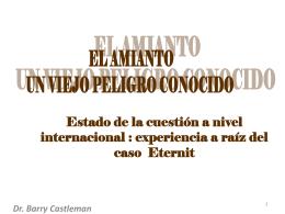 experiencia a raiz del caso Eternit. Mr. Barry Castleman