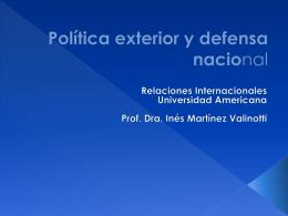 Política exterior y defensa nacional Relaciones Internacionales