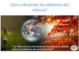 ¿son suficientes los objetivos del milenio? (pptx