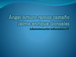 Ángel Arturo ramos castaño Jaime enrique Gonzales