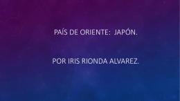País de oriente: Japón. Por iris rionda alvarez.