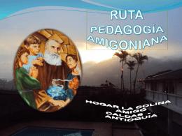 RUTA PEDGOGIA AMIGONIANA LA COLINA
