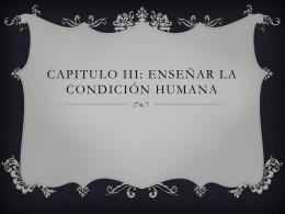 Capitulo iii: Enseñar la condición humana