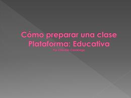 Cómo preparar una clase Plataforma: Educativa Por