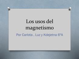 Los usos del magnetismo