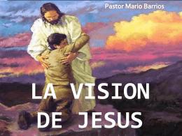 LA VISION DE JESUS