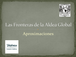 Las fronteras de la Aldea Global, Aproximaciones.