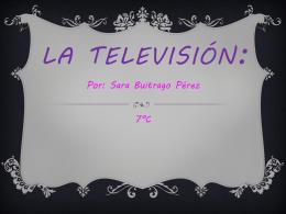 La televisión: - la