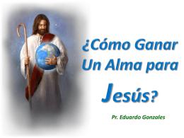 ¿Cómo Ganar Un Alma para Jesús?