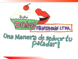 Dulce Tentacion & Cia. Ltda.