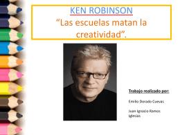 Ken robinson *Las escuelas matan la creatividad*.