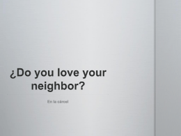 ¿Do you love your neighbor? En la cárcel