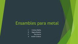 Ensambles para metal - Departamento de Diseño UIA