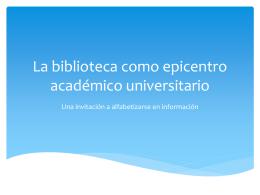 La biblioteca como epicentro académico universitario
