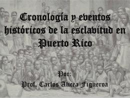 Cronología y eventos históricos de la esclavitud en Puerto Rico