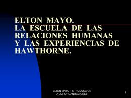 ELTON MAYO. LA ESCUELA DE LAS RELACIONES HUMANAS Y