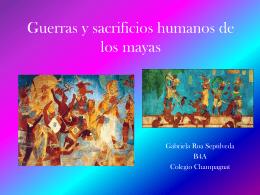 Guerras y sacrificios humanos de los mayas