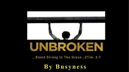 By Busyness What Is Broken?