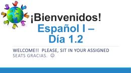 ¡Bienvenidos! Español I * Sra. Wheeler