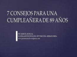 7 CONSEJOS PARA UNA CUMPLEAÑERA DE 89 AÑOS