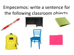Empecemos: write a sentence for the following classroom objects.