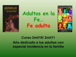Adultos en la Fe* Fe adulta
