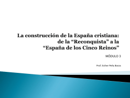 La construcción de la España cristiana: de la *Reconquista* a la
