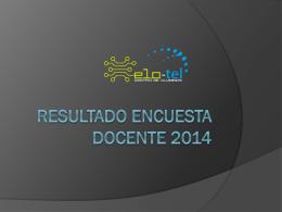 RESULTADO encuesta docente 2014 - CEE ELO-TEL