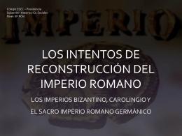LOS INTENTOS DE RECONSTRUCCIÓN DEL IMPERIO ROMANO