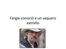 Fergie conoció a un vaquero extraño