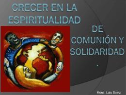 Crecer en la espiritualidad de comunión y solidaridad.