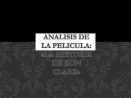 ANALISIS DE LA PELICULA: «LA HISTORIA DE RON CLARK»